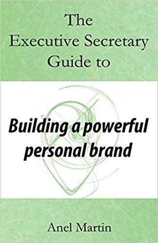 The Executive Secretary Guide to Building a powerful personal brand
